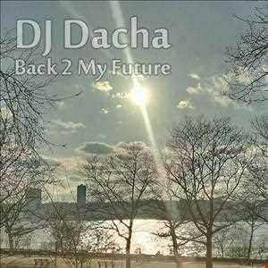DJ Dacha - Back 2 My Future - DL73
