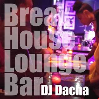 DJ Dacha - Break House Lounge Bar - DL126