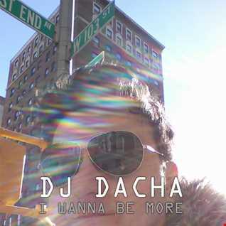 DJ Dacha - I Wanna Be More - DL93