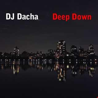 DJ Dacha - Deep Down - DL113