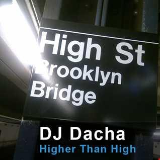 DJ Dacha - Higher Than High - DL101