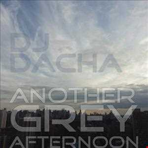 DJ Dacha - Another Grey Afternoon - DL76