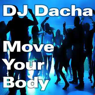 DJ Dacha - Move Your Body  - DL154