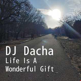 DJ Dacha - Life Is A Wondereful Gift  - DL179