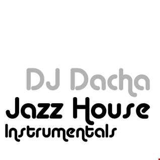 DJ Dacha - Relaxing Jazz House Instrumentals - DL185