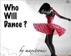 Who Will Dance ?