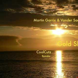 Gold Skies....Sander Van Doorn & Martin Garrix- CoolCutz Remake....