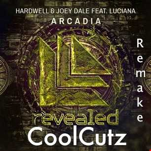 Arcadia-Hardwell and Joey Dale feat-Luciana ( CoolCutz Remake)
