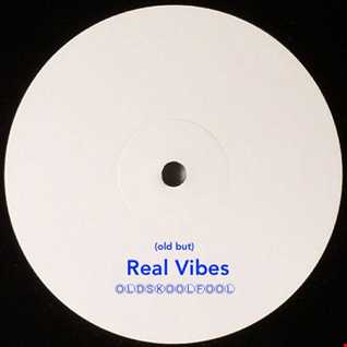 Real Vibes ⓄⓁⒹⓈⓀⓄⓄⓁⒻⓄⓄⓁmix