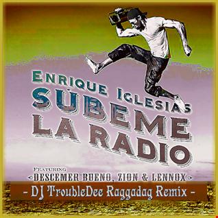 Enrique Iglesias   SUBEME LA RADIO (DJ TroubleDee Raggadag Remix)