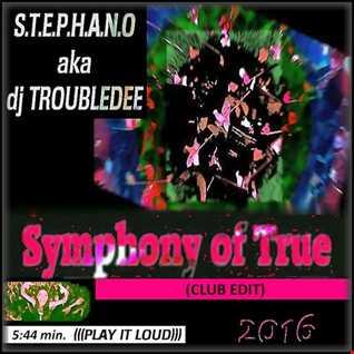 Symphony of True (Club Edit)