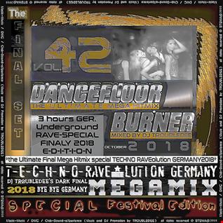 Dancefloor Burner Vol 42 *the Ultimate Mega Hitmix special RAVEolution Final Music Festival GERMANY 2018*
