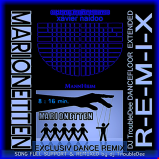 Xavier Naido (Söhne Manheims)   MARIONETTEN (DJ TroubleDee DANCEFLOOR EXTENDED REMIX 2017)