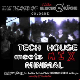 Roots of Elektroküche Cologne (Tech House meets Minimal)