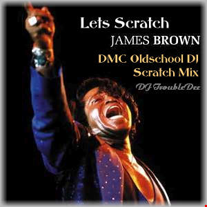 Lets Scratch James Brown   I'm Real (Oldschool DMC DJ Scratch Mix)