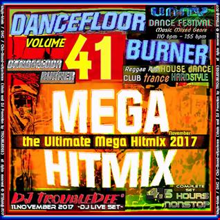 DANCEFLOOR BURNER Vol.41 the Ultimate Mega Hitmix 2017 (DJ Live Mix 11 Nov 2017)