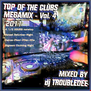 Hotest Dance Floor Filler and  TOP of the CLUBS Megamix Vol.4 (2011) 4.5 hours