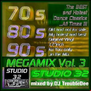 70s 80s 90s the BEST DISCO CLASSICS EVER  MASTERMIX Vol 3 by DJ TroubleDee at STUDIO 32