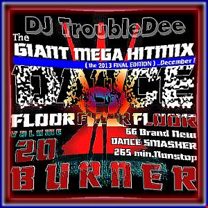 DANCEFLOOR BURNER Vol.20 -the GIANT MEGA HITMIX (Dec.2013 FINAL EDITION)