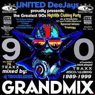 UNITED DeeJays 90s Clubing GRANDMIX 2016 PART1 mixed by DJ TroubleDee