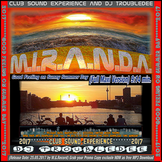 CLUB SOUND eXperience   M.I.R.A.N.D.A. (DJ TroubleDee Sunny Sunshine Day Full Version)