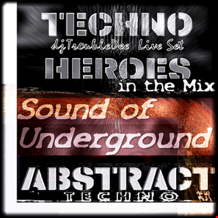 DARK TECHNO HEROES meets ABSTRACT ((the Sound of Underground))