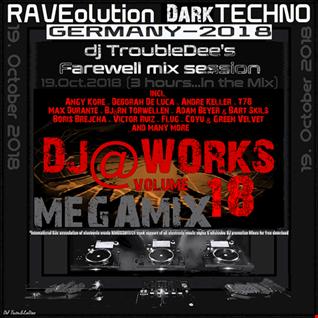 DJ@WORKS VOL.18 (RAVEolution DarkTECHNO ravinGermany 2018)