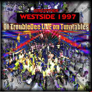 1997 @ DISCO WESTSIDE COLOGNE Germany (Original Sound) DJ TroubleDee Live