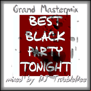 the real ***Best Black Party Tonight***  >> Grand Mastermix <<