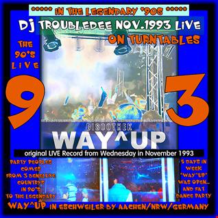 DISCOTHEK WAY^UP November 1993 original Live Record (DJ TroubleDee live on Turntables)