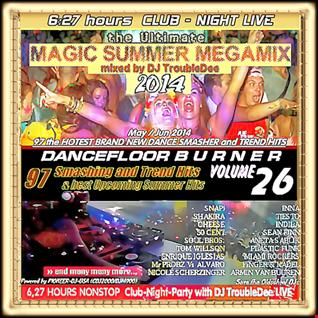 DANCEFLOOR BURNER VOL 26 ***Ultimate Magic Summer Hitmix*** (may/juni 2014)