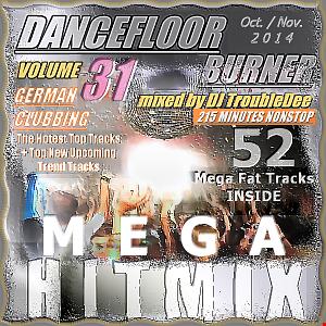 DANCEFLOOR BURNER VOL 31 MEGA HITMIX (Oct./Nov.2014) 52 Hot New Clubbing Traxx Nonstop