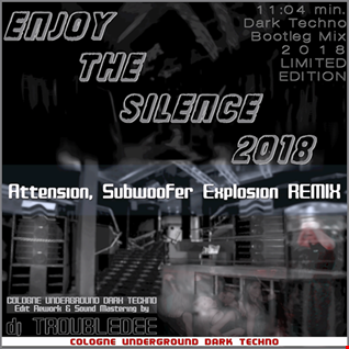 DJ TroubleDee    Enjoy the Silence 2018 (Attension Subwoofer Explosion Remix)