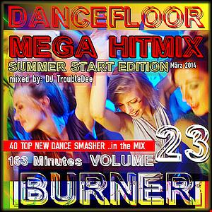 DANCEFLOOR BURNER VOL. 23 theMEGA HITMIX Summer start Edition