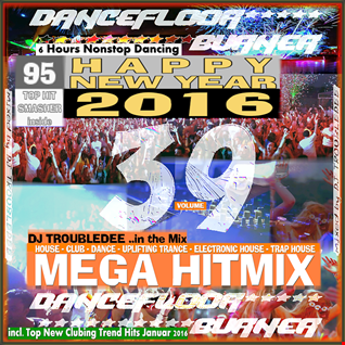 DANCEFLOOR BURNER VOL 39 the Ultimate Happy New Year MEGA HITMIX 2016
