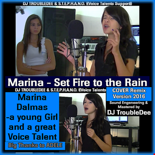 Marina   Set Fire to the Rain COVER Remix Version 2016 (Sound Engeneering & Mastered by DJ TroubleDee)