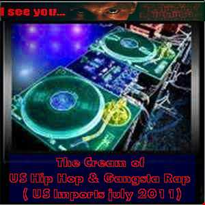 The Cream of US HipHop & Gangsta Rap in the Mix ( US Imports july 2011)