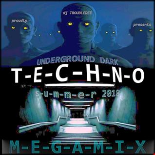 Underground Dark TECHNO summer 2018 Megamix