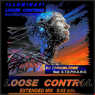 DJ TroubleDee feat STEPHANO - Loose Control (Extended Mix OCT 2016)