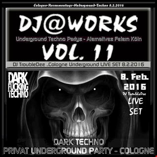 DJ@WORKS VOL 11 Cologne Dark Techno Underground Party  8 2 2016 LIVE SET