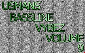 Usmans Bassline Vybez Volume 9