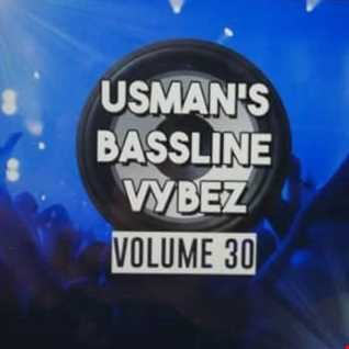 Usman's Bassline Vybez Volume 30 (Final)
