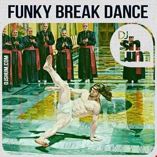 DJ Shum - Funky Break Dance II