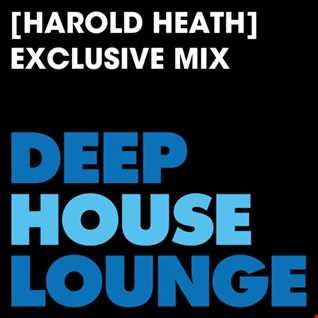 [Harold Heath] - www.deephouselounge.com exclusive