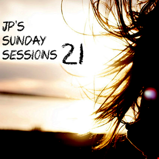 Aussie JP's Sunday Sessions Chillout Vol 21