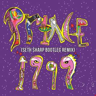 Prince 1999 (Seth Sharp Bootleg Remix)