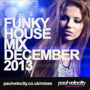 Funky House DJ Paul Velocity Mix December 2013
