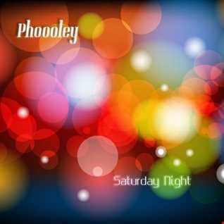 Phoooley - Saturday Night