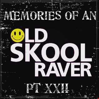 Memories Of An Oldskool Raver Pt XXII