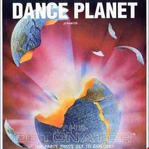 Dance Planet   The Detonator Tribute Mix